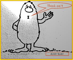 Andy Rumi funny looking character saying,